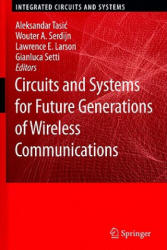 Circuits and Systems for Future Generations of Wireless Communications (2009)