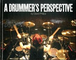 Drummer's Perspective - A Photographic Insight into the World of Drummers (2010)