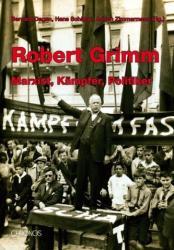 Robert Grimm - Bernard Degen, Hans Schäppi, Adrian Zimmermann (2009)