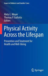 Physical Activity Across the Lifespan - Aleta L. Meyer, Thomas P. Gullotta (2012)