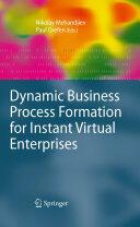 Dynamic Business Process Formation for Instant Virtual Enterprises (2010)