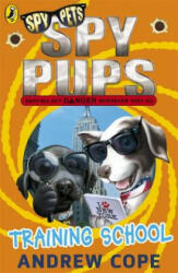 Spy Pups: Training School - Andrew Cope (2012)