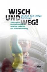 Wisch und weg! - Alex Knoll, Sarah Schilliger, Bea Schwager (2012)