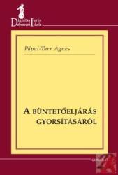 A büntetőeljárás gyorsításáról (ISBN: 9789636934163)