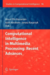 Computational Intelligence in Multimedia Processing - Recent Advances (2008)