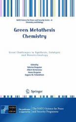 Green Metathesis Chemistry - Valerian Dragutan, Albert Demonceau, Ileana Dragutan, Eugene Sh. Finkelshtein (2009)