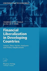 Financial Liberalization in Developing Countries - Issues, Time Series Analyses and Policy Implications (2009)