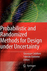 Probabilistic and Randomized Methods for Design Under Uncertainty (2005)