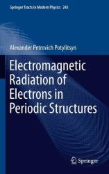 Electromagnetic Radiation of Electrons in Periodic Structures (2011)