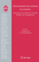 Telecommunications Planning - Innovations in Pricing, Network Design and Management (2005)