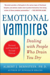 Emotional Vampires: Dealing with People Who Drain You Dry, Revised and Expanded - A Bernstein (2012)
