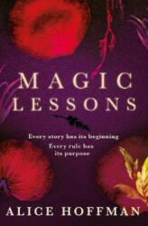 Magic Lessons - ALICE HOFFMAN (ISBN: 9781471197161)