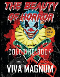 The Beauty of Horror Coloring Book, Paperback (ISBN: 9781948674454)