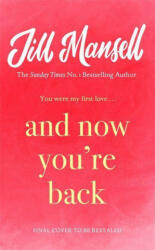 And Now You're Back - Jill Mansell (ISBN: 9781472252029)