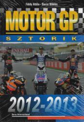 FÖLDY ATTILA - BARÁZ MIKLÓS MOTOR GP SZTORIK 2012-2013. 1 db (2012)