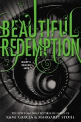 Beautiful Redemption - Kami Garcia, Margaret Stohl (ISBN: 9780316225199)
