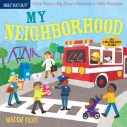 Indestructibles: My Neighborhood - Amy Pixton (ISBN: 9781523504695)