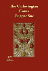 Carlovingian Coins - Eugene Sue (ISBN: 9781406895636)