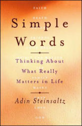 Simple Words: Thinking about What Really Matters in Life - Adin Even-Israel Steinsaltz, Elana Schachter, Ditsa Shabtai (ISBN: 9781416556978)