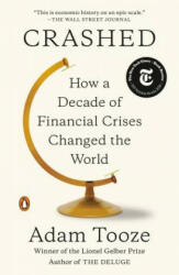 Crashed: How a Decade of Financial Crises Changed the World - Adam Tooze (ISBN: 9780143110354)