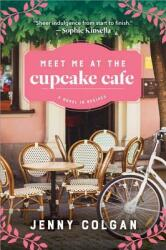 Meet Me at the Cupcake Cafe: A Novel in Recipes (ISBN: 9781492694823)