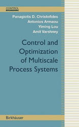 Control and Optimization of Multiscale Process Systems (2008)