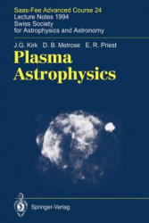 Plasma Astrophysics - SAAS-FEE Advanced Course 24. Lecture Notes 1994. Swiss Society for Astrophysics and Astronomy (2011)