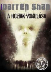 A HOLTAK VONULÁSA - Város-trilógia 1 (2010)