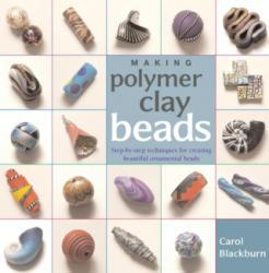 Making Polymer Clay Beads - Carol Blackburn (ISBN: 9781596680197)