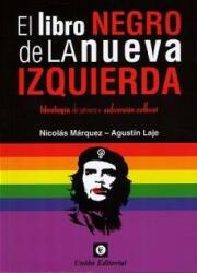 LIBRO NEGRO DE LA NUEVA IZQUIERDA - NICOLAS MARQUEZ, AGUSTIN LAJE (ISBN: 9789873677533)