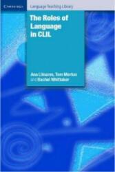 Roles of Language in CLIL - Ana Llinares, Tom Morton (ISBN: 9780521769631)