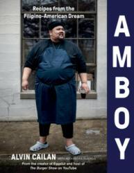 Amboy: Recipes from the Filipino-American Dream (ISBN: 9781328931733)
