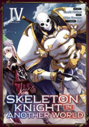 Skeleton Knight in Another World (Manga) Vol. 4 (ISBN: 9781645056430)