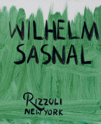 Wilhelm Sasnal - Adrian Searle, Brian Dillon, Kasia Redzisz (ISBN: 9780847868650)