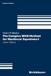 Complex WKB Method for Nonlinear Equations - Linear Theory (1994)
