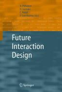 Future Interaction Design - A. Pirhonen, H. Isomäki, C. Roast, P. Saariluoma (2010)