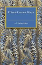 Chinese Ceramic Glazes - A. L. Hetherington (ISBN: 9781107504912)