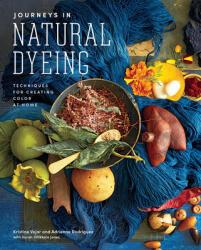 Journeys in Natural Dyeing - Adrienne Rodriguez (ISBN: 9781419747076)