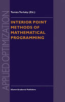 Interior Point Methods of Mathematical Programming (2012)