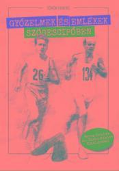 Győzelmek és emlékek szögescipőben (ISBN: 9786150091167)