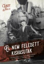 El Nem Feledett Kisvasutak (ISBN: 9786150068343)