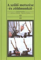 A szőlő metszése és zöldmunkái (ISBN: 9789632865942)