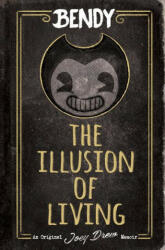 Bendy: The Illusion of Living (2021)