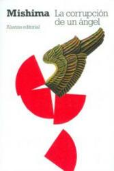 La corrupción de un ángel - Yukio Mishima, Guillermo Solana (2012)
