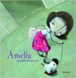 Amelia quiere un perro - Tim Bowley, André Neves, Isabel Pita Martín (ISBN: 9788496388291)