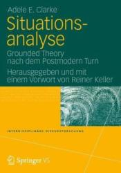 Situationsanalyse - Grounded Theory Nach Dem Postmodern Turn (2012)