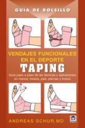 Vendajes funcionales en el deporte : taping, guía paso a paso de las técnicas y aplicaciones en manos, brazos, pies, piernas y tronco - ANDREAS SCHUR (ISBN: 9788479026943)