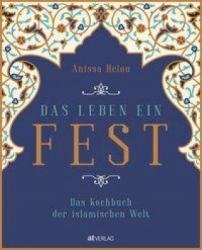 Das Leben ein Fest - Mike Hall, Anissa Helou, Ali Farboud, Alastaire Hendy, Kristin Perers, Susanne Bonn (ISBN: 9783039020645)