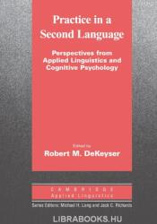 Practice in a Second Language: Perspectives from Applied Linguistics and Cognitive Psychology (ISBN: 9780521684040)