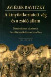A kinyilatkoztatott vég és a zsidó állam (2010)